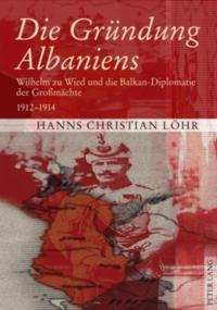 Die Gruendung Albaniens
