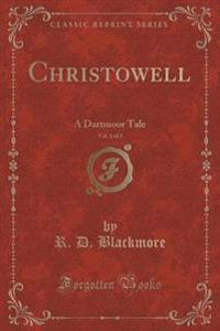 Christowell, Vol. 1 of 3