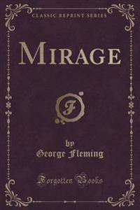 Mirage (Classic Reprint)