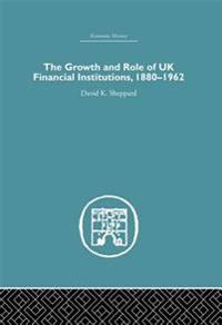 Growth and Role of UK Financial Institutions, 1880-1966