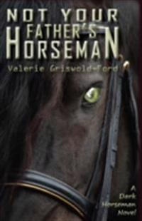 Not Your Fathers Horseman