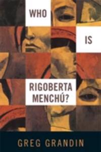 Who Is Rigoberta Menchu?