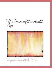The Dawn of the Health Age
