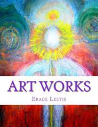 Art Works: Painting & Graphic Work by Erace Lestis