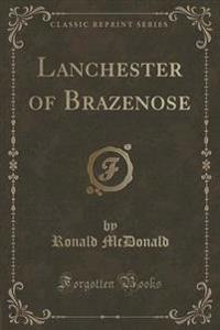 Lanchester of Brazenose (Classic Reprint)