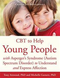 Cbt to Help Young People With Asperger's Syndrome Autism Spectrum Disorder to Understand and Express Affection