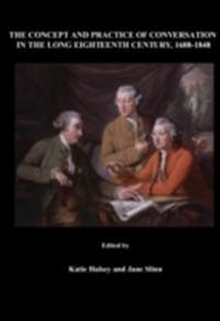 Concept and Practice of Conversation in the Long Eighteenth Century, 1688-1848