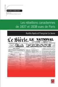 Les rebellions canadiennes de 1837 et 1838 vues de Paris