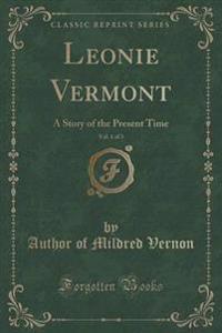 Leonie Vermont, Vol. 1 of 3