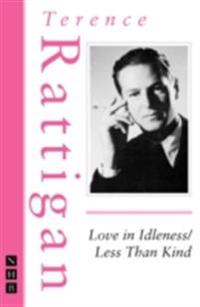Love in Idleness / Less Than Kind (The Rattigan Collection)