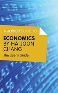 Joosr Guide to... Economics by Ha-Joon Chang