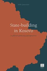 State-Building in Kosovo: A Plural Policing Perspective