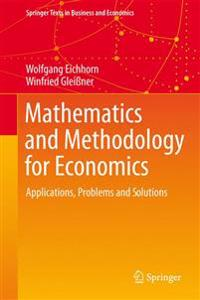 Mathematics and Methodology for Economics: Applications, Problems and Solutions