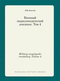 Military Encyclopedic Vocabulary. Volume 4