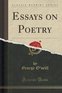 Essays on Poetry (Classic Reprint)
