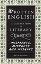 Wrotten English: A Celebration of Literary Misprints, Mistakes and Mishaps