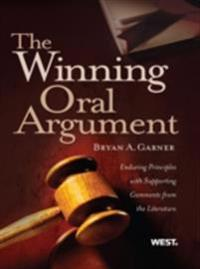 Garner's The Winning Oral Argument: Enduring Principles with Supporting Comments from the Literature