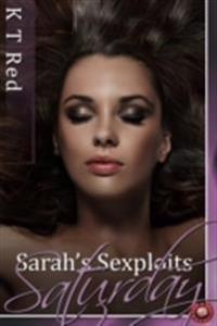 Sarah's Sexploits - Saturday