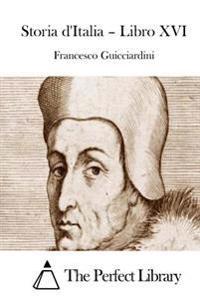 Storia D'Italia - Libro XVI