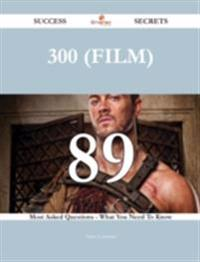 300 (film) 89 Success Secrets - 89 Most Asked Questions On 300 (film) - What You Need To Know