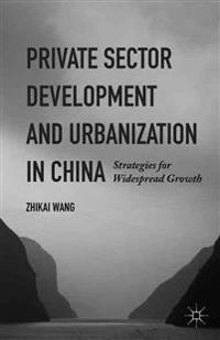 Private Sector Development and Urbanization in China