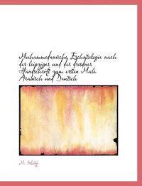 Muhammedanische Eschatologie Nach Der Leipziger Und Der Dresdner Handschrift Zum Ersten Male Arabisc