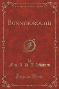 Bonnyborough (Classic Reprint)