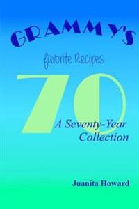 Grammy's Favorite Recipes: A Seventy-Year Collection