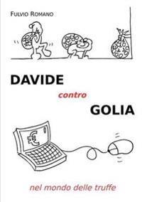 Davide Contro Golia Nel Mondo Delle Truffe