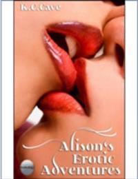 Alison's Erotic Adventures: Three Erotic Short Stories