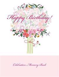 Happy Birthday!: Celebration Memory Book