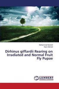 Dirhinus Giffardii Rearing on Irradiated and Normal Fruit Fly Pupae
