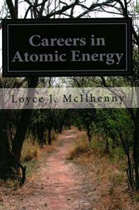 Careers in Atomic Energy