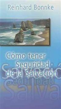 Como Tener Seguridad de la Salvacion = How to Have Assurance of Salvation