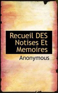 Recueil Des Notises Et Memoires