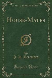 House-Mates (Classic Reprint)