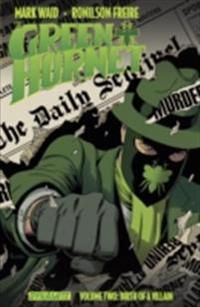 Mark Waid's Green Hornet Vol. 2: Birth Of A Villain
