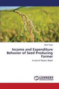 Income and Expenditure Behavior of Seed Producing Farmer