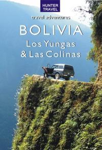 Bolivia - Los Yungas & Las Colinas
