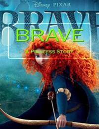 Brave: A Princess Story