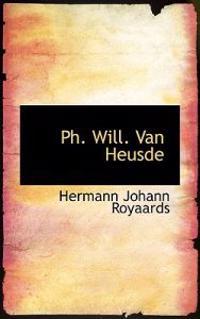Ph. Will. Van Heusde