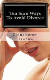 Ten Sure Ways to Avoid Divorce