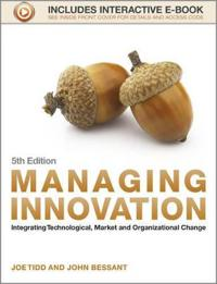 Managing Innovation: Integrating Technological, Market and Organizational C