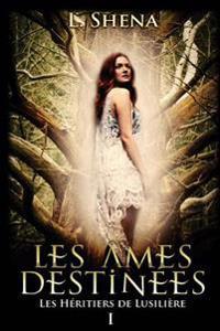 Les Heritiers de Lusiliere: 1 - Les Ames Destinees