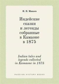 Indian Tales and Legends Collected in Kamaone in 1875