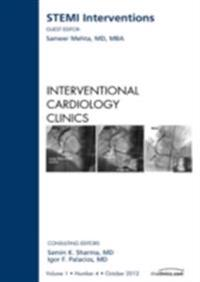 STEMI Interventions, An issue of Interventional Cardiology Clinics - E-Book