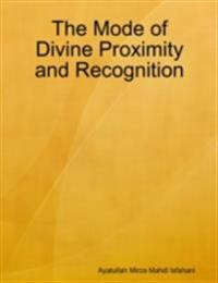 Mode of Divine Proximity and Recognition