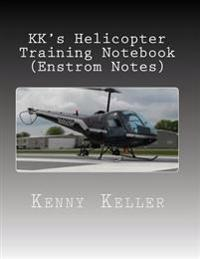Kk's Helicopter Training Notebook: My Notebook I Created After My Check Ride Failure