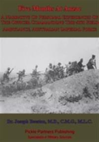Five Months At Anzac - [Illustrated Edition]