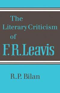 The Literary Criticism of F. R. Leavis